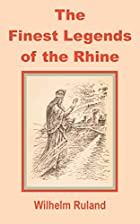Cover of the book Legends of the Rhine by Wilhelm Ruland
