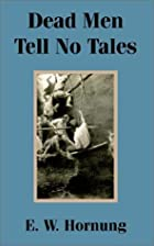 Cover of the book Dead Men Tell No Tales by E.W. Hornung