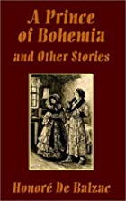 Cover of the book A prince of Bohemia and other stories by Honoré de Balzac