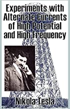 Another cover of the book Experiments with Alternate Currents of High Potential and High Frequency by Nikola Tesla
