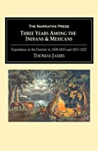 Cover of the book Three years among the Indians and Mexicans by Thomas James