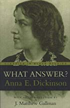 Cover of the book What Answer? by Anna E. Dickinson