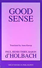 Cover of the book Good Sense by Paul Henri Thiry Holbach