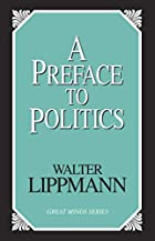 Cover of the book A preface to politics by Walter Lippmann