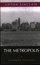 Cover of the book The Metropolis by Upton Sinclair