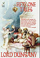 Cover of the book Fifty-One Tales by Lord Dunsany