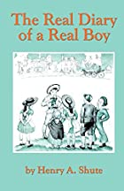 Another cover of the book The Real Diary of a Real Boy by Henry A. Shute