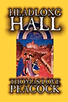 Cover of the book Headlong Hall by Thomas Love Peacock