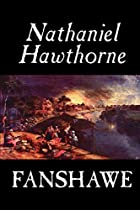 Cover of the book Fanshawe by Nathaniel Hawthorne