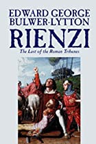Another cover of the book Rienzi, the last of the Roman tribunes by Edward Bulwer Lytton Lytton