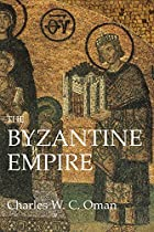 Cover of the book The Byzantine Empire by Charles William Chadwick Oman