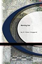 Another cover of the book Morning star by H. Rider (Henry Rider) Haggard