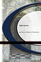 Another cover of the book Sight Unseen by Mary Roberts Rinehart