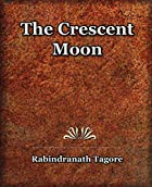 Another cover of the book The crescent moon by Rabindranath Tagore
