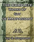 Another cover of the book The complete short stories of Guy de Maupassant by Guy de Maupassant