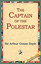 Another cover of the book The Captain of the Polestar by Arthur Conan Doyle