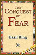 Cover of the book The Conquest of Fear by Basil King