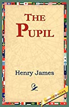 Another cover of the book The Pupil by Henry James