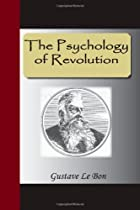 Cover of the book The Psychology of Revolution by Gustave Le Bon