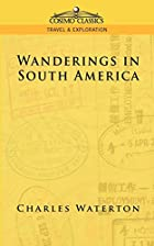 Cover of the book Wanderings in South America by Charles Waterton