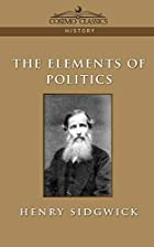 Cover of the book The elements of politics by Henry Sidgwick