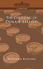 Cover of the book The courting of Dinah Shadd by Rudyard Kipling