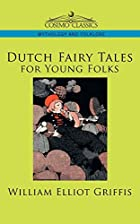 Cover of the book Dutch Fairy Tales for Young Folks by William Elliot Griffis