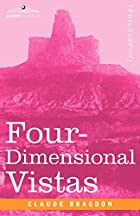 Cover of the book Four-Dimensional Vistas by Claude Fayette Bragdon