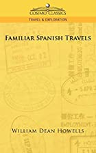 Cover of the book Familiar Spanish Travels by William Dean Howells