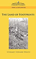 Cover of the book The Land of Footprints by Stewart Edward White