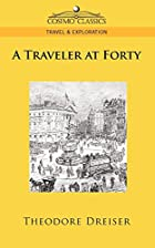 Cover of the book A traveler at forty by Theodore Dreiser