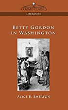 Another cover of the book Betty Gordon in Washington by Alice B. Emerson