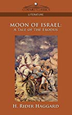 Another cover of the book Moon of Israel by H. Rider Haggard