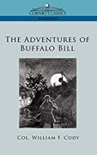 Cover of the book The adventures of Buffalo Bill by William Frederick Cody