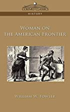 Another cover of the book Woman on the American Frontier by William Worthington Fowler
