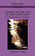 Cover of the book Studies in the Life of the Christian by Henry T. Sell