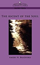 Cover of the book The Ascent of the Soul by Amory H. Bradford