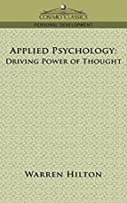 Cover of the book Applied Psychology: Driving Power of Thought by Warren Hilton