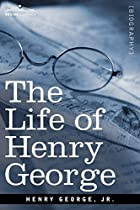 Cover of the book The life of Henry George by Henry George