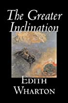 Another cover of the book The Greater Inclination by Edith Wharton