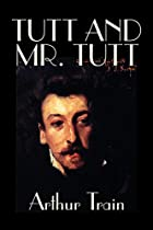 Another cover of the book Tutt and Mr. Tutt by Arthur Cheney Train