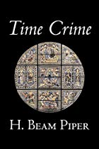 Another cover of the book Time Crime by H. Beam Piper