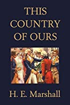 Another cover of the book This Country of Ours by H.E. Marshall