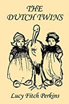Another cover of the book The Dutch twins by Lucy Fitch Perkins