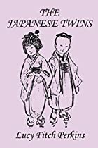 Cover of the book The Japanese Twins by Lucy Fitch Perkins