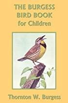 Another cover of the book The Burgess bird book for children by Thornton W. (Thornton Waldo) Burgess