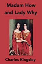 Another cover of the book Madam How and Lady Why by Charles Kingsley