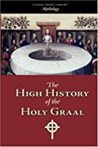 Cover of the book The High History of the Holy Graal by Anonymous