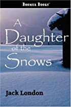Another cover of the book A Daughter of the Snows by Jack London