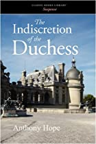 Cover of the book The Indiscretion of the Duchess by Anthony Hope